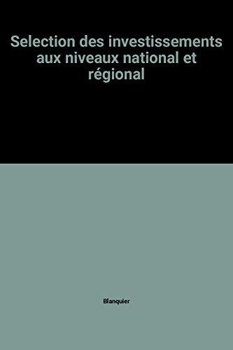 9782040156961: Sélection des investissements aux niveaux national et régional (Sciences économiques) (French Edition)