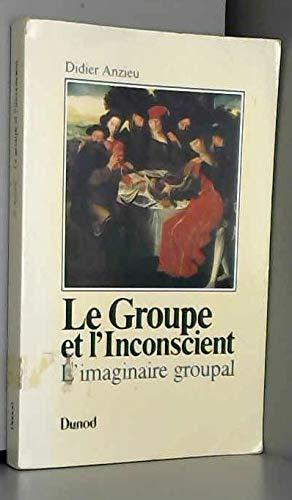 9782040157166: Le groupe et l'inconscient