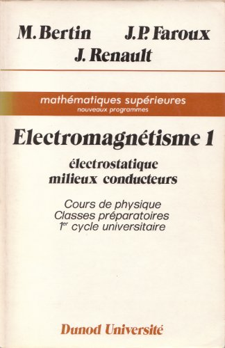 9782040157265: Electromagnétisme Tome 1 : Electrostatique, milieux conducteurs