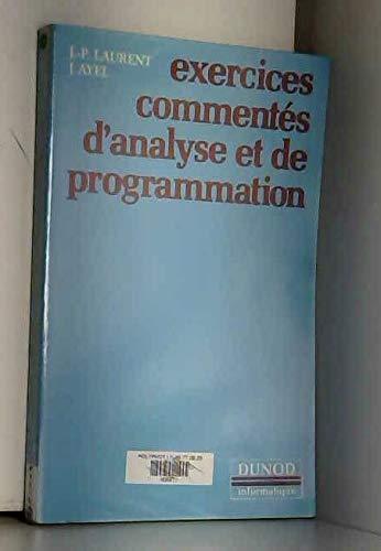 Exercices commentés d'analyse et de programmation: Jean-Pierre Laurent Jacqueline