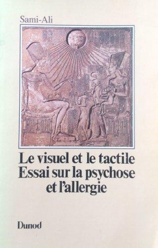 9782040157456: LE VISUEL ET LE TACTILE. Essai sur la psychose et l'allergie