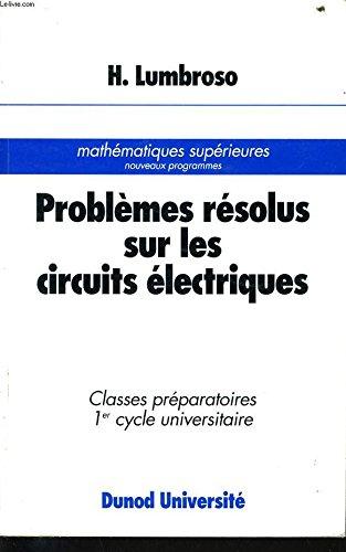 Problèmes résolus sur les circuits électriques : Hubert Lumbroso