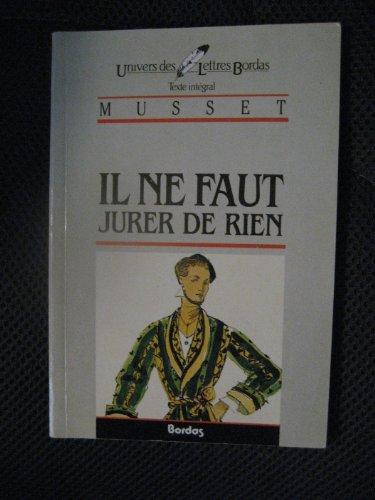 Il Ne Faut Jurer De Rien (French: Musset
