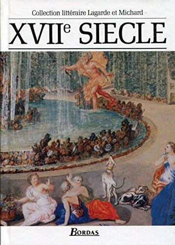 9782040162115: XVIIe siècle : Les Grands Auteurs français du programme - Anthologie et Histoire littéraire