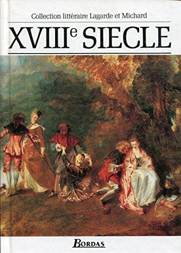 9782040162139: XVIIIe Siecle - Collection litteraire Lagarde et Michard