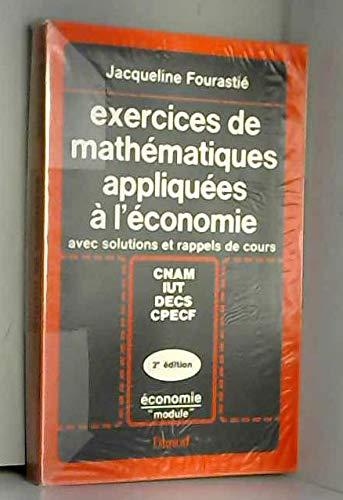 9782040164065: Exercices de mathématiques appliquées à l'économie avec solutions et rappels de cours