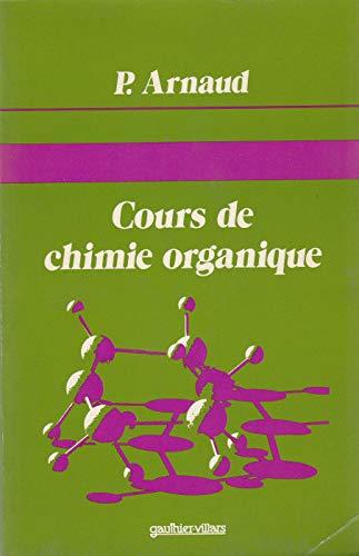 Cours de chimie organique: Arnaud, P