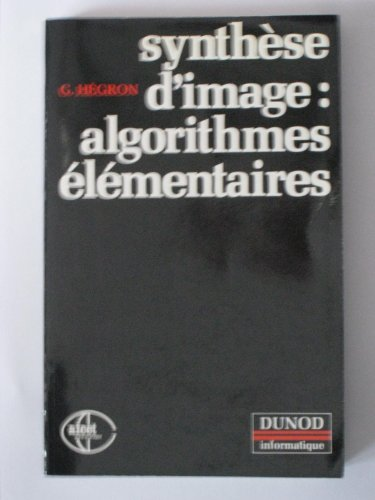 Synthèse d'image, algorithmes élémentaires: Gérard Hegron