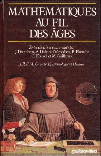 Mathe?matiques au fil des a?ges (French Edition): Dhombres, Jean