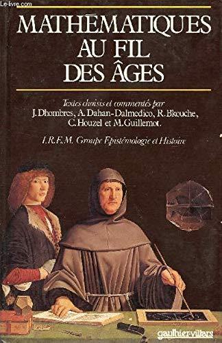 Mathà matiques au fil des âges: Dhombres, Jean