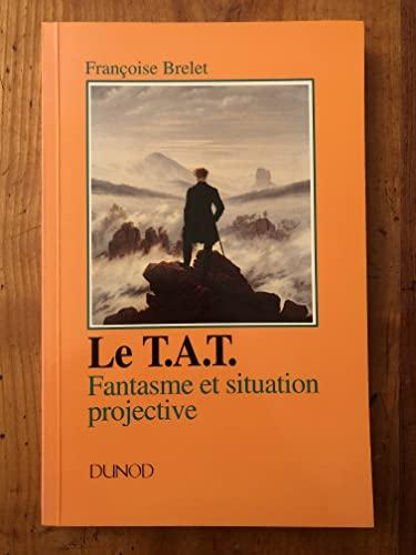 9782040164737: Le T.A.T. (Thematic apperception test): Fantasme et situation projective : narcissisme, fonctionnement limite, depression (Psychismes) (French Edition)
