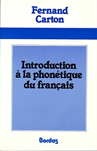 9782040164973: Introduction à la phonétique du français