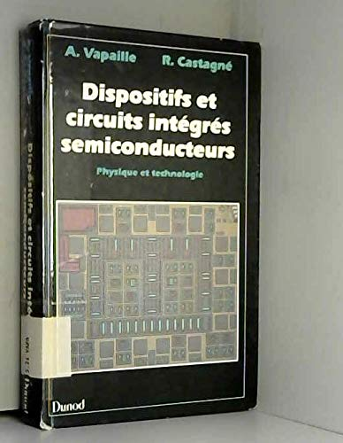 9782040165222: Dispositifs et circuits integres semiconducteurs: Physique et technologie (French Edition)