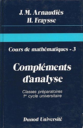 9782040165253: Cours de mathématiques, tome 3 - Compléments d'analyse