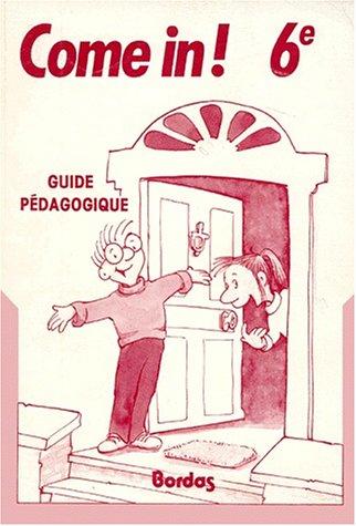 9782040165963: ANGLAIS 6EME COME IN ! Guide pédagogique