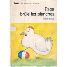 Papa br?le les planches: Louki, Pierre