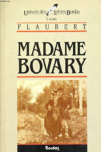 Madame Bovary* (Univers des lettres): Flaubert