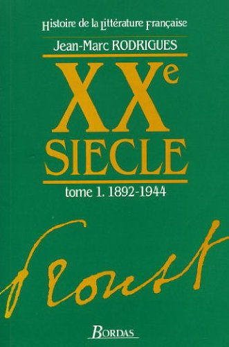 XXe SIECLE TOME 1 : 1892-1944