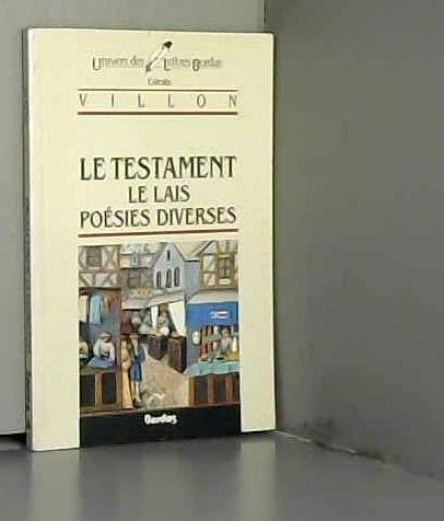 Le Testament, Le Lais Et Poesies Diverses (French Edition) (2040167102) by Villon