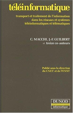 9782040169077: TELEINFORMATIQUE. Transport et traitement de l'information dans les réseaux et systèmes téléinformatiques et télématiques, Edition 1991