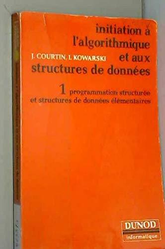 9782040169459: Initiation a l'algorithmique et aux structures de donnees (Dunod informatique) (French Edition)
