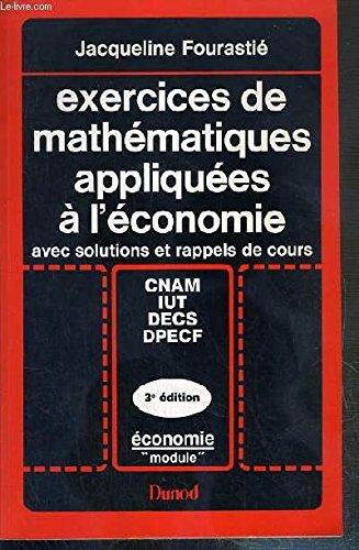 9782040169619: Exercices de mathématiques appliquées à l'économie avec solutions et rappels de cours