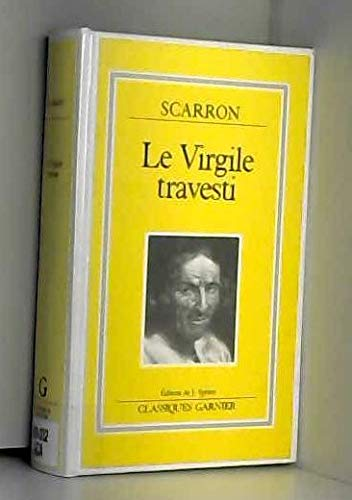 Le Virgile travesti (Classiques Garnier): Paul Scarron