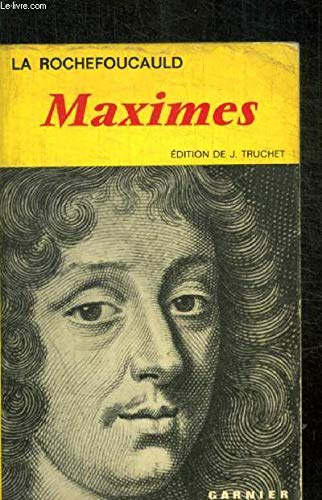 MAXIMES SUIVIES DES REFLEXIONS DIVERSES, DU PORTRAIT: La Rochefoucauld