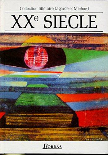 XXe SIECLE, les GRANDS AUTEURS FRANCIAIS, Anthologie: LAGARDE, Andre; MICHARD,