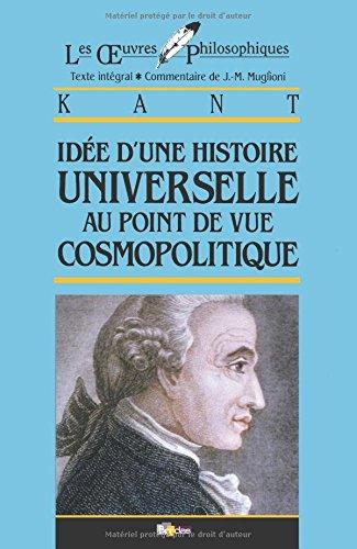 IDEE D'UNE HISTOIRE UNIVERSELLE AU POINT DE: Emmanuel Kant