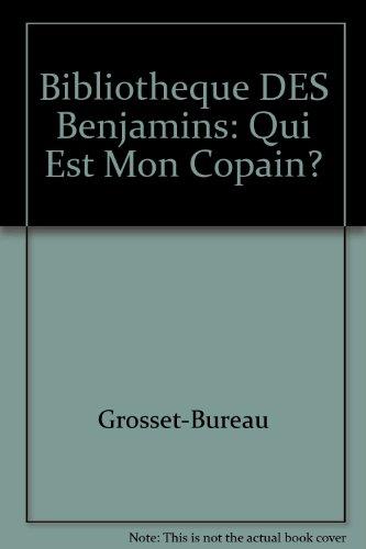 9782040182854: Bibliotheque DES Benjamins: Qui Est Mon Copain? (French Edition)