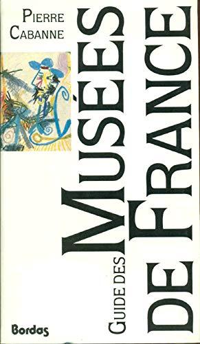 Guide des Musées de France. Cinquième édition entierement revue et mise &...