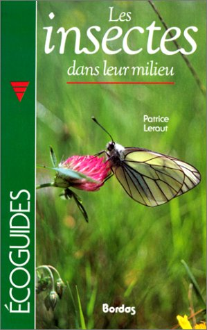 Les Insectes dans leur milieu: Leraut, Patrice