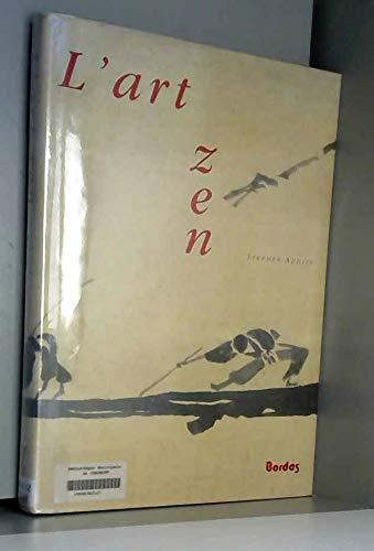 L'ART ZEN. Peintures et calligraphies des moines japonais 1600-1925 / The Art of Zen: Paintings...