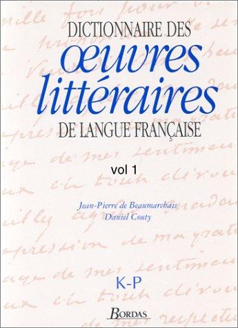 9782040185541: Dictionnaire des oeuvres littéraires de langue française, tome 3 : K-P