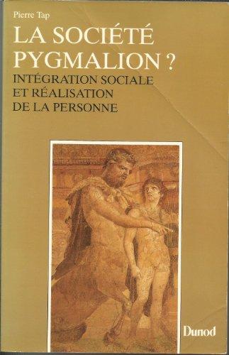 9782040186395: SOCIETE PYGMALION ? Intégration sociale et réalisation de la personne