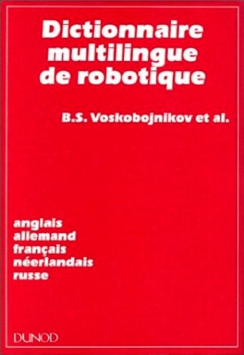 Dictionnaire multilingue de robotique: B.S. Voskobojnikov