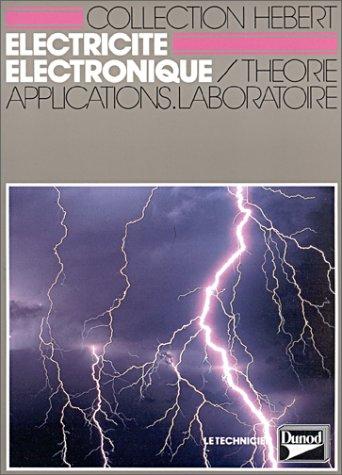 9782040189570: Electricité électronique : Théorie, application, laboratoire, classe de 1re F, formation continue