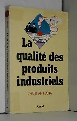 9782040189983: La qualit� des produits industriels : Formations sup�rieures technologiques... formation continue