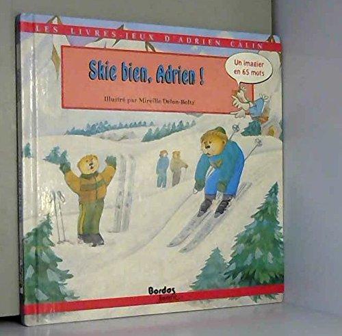 Les Livres-jeux D'Adrien Calin: Skie Bien, Adrien (French Edition): n/a