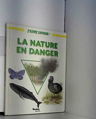 9782040191146: La Nature En Danger: La Nature En Danger (J'aime savoir!) (French Edition)