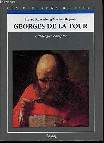 9782040195984: Georges de La Tour : Catalogue complet des peintures (Les fleurons de lart)
