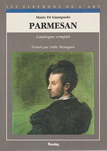 Parmesan. Catalogue complet des peintures. Traduit par Odile Menegaux.: GIAMPAOLO (Mario di)