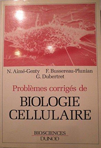 Problemes corriges de biologie cellulaire: Genty, Aimé-Genty