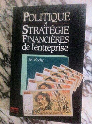 POLITIQUE et STRATEGIE FINANCIERES De l'Entreprise: ROCHE, Marc