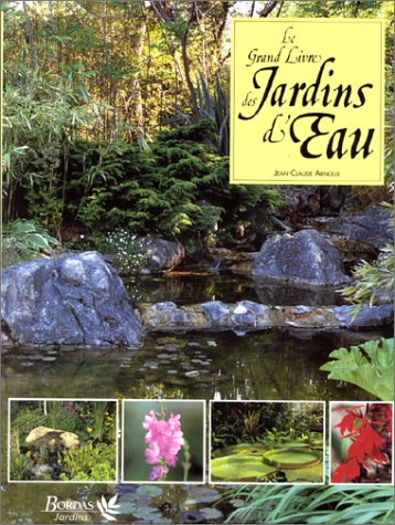 9782040197988: Le grand livre des jardins d'eau