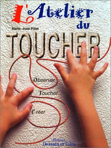 9782040216986: L'atelier du toucher : Observer, toucher, cr�er