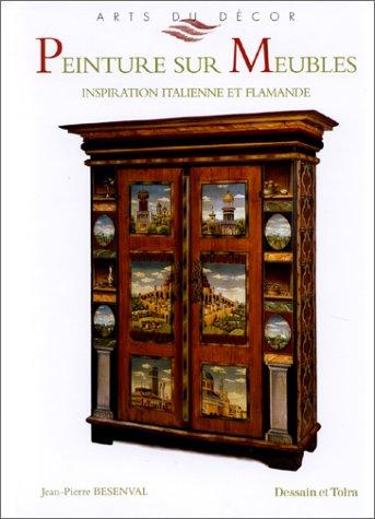 Peinture sur Meubles : Inspiration Italienne et: Besenval, Jean-Pierre