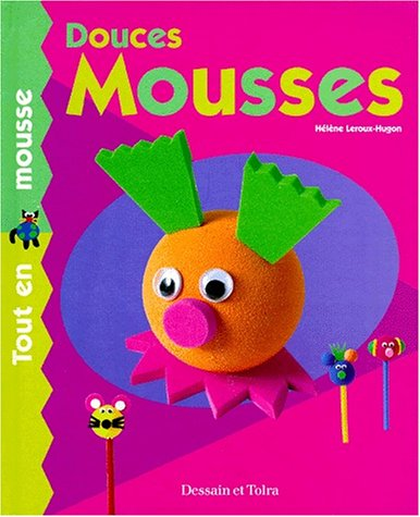 9782040217877: Douces mousses. Tout en mousse