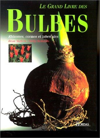 9782040270469: Le grand livre des bulbes : Rhizomes, cormes et tubercules